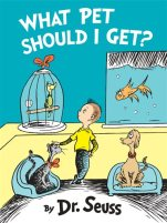 "This image provided by Random House Books for Young Readers shows ""What Pet Should I Get,"" by Dr. Seuss. The book goes on sale Tuesday, July 28, 2015, 24 years after the author's death. It features the same siblings seen in the 1960 classic ""One Fish Two Fish Red Fish Blue Fish."" (Random House Books for Young Readers via AP)"