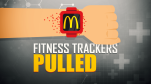 McDonalds Fitness Trackers Pulled