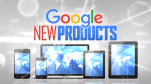 google-new-products